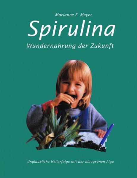 Spirulina: Wundernahrung der Zukunft.